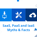 SaaS, PaaS and IaaS Myths & Facts