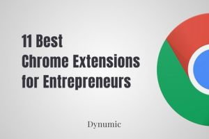 11 Best Chrome Extensions for Entrepreneurs