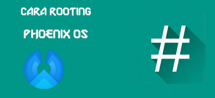 100% Berhasil ,Cara Root Phoenix OS Dengan Mudah - Action XXI