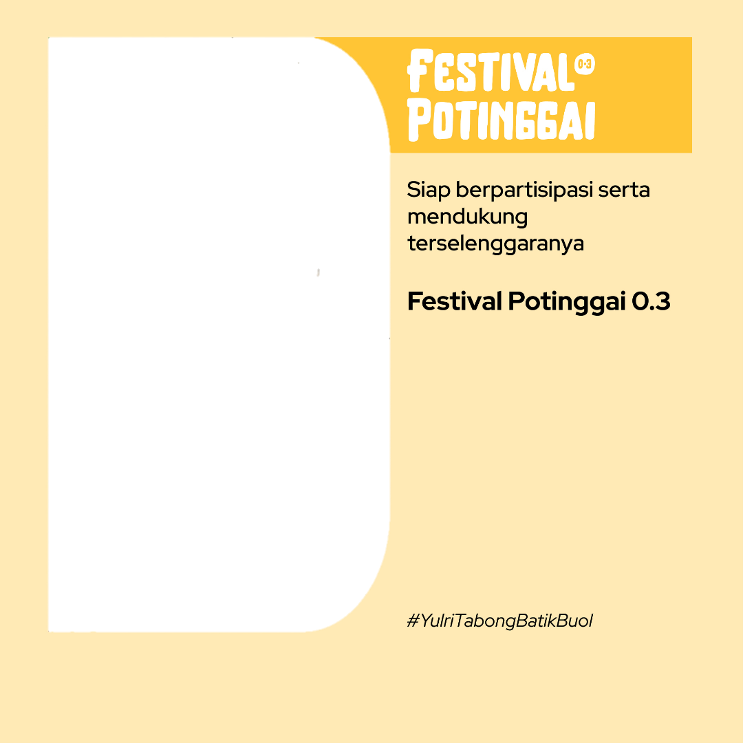 Free Download Twibbon Festival Potinggai 03 Tahun 2021 buatan Ppmib Palu