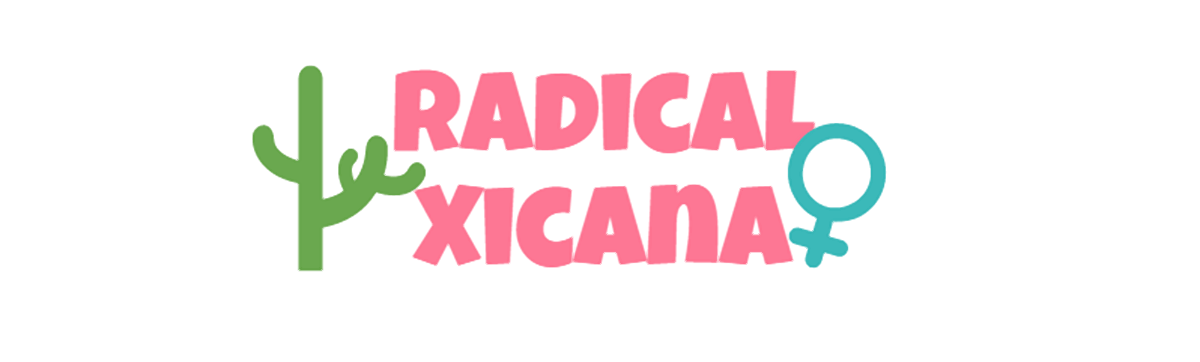 Navigate to the Radical Xicana homepage