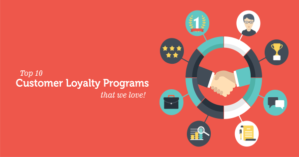 top 10 customer loyalty programs