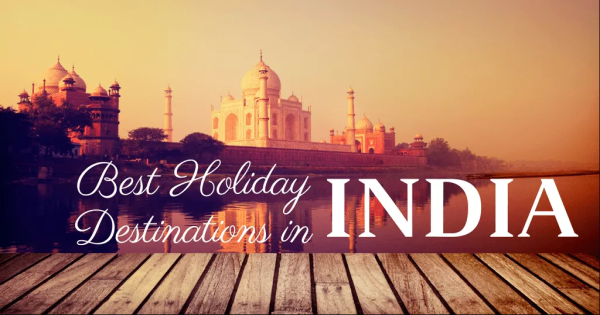 Best Holiday Destination In India