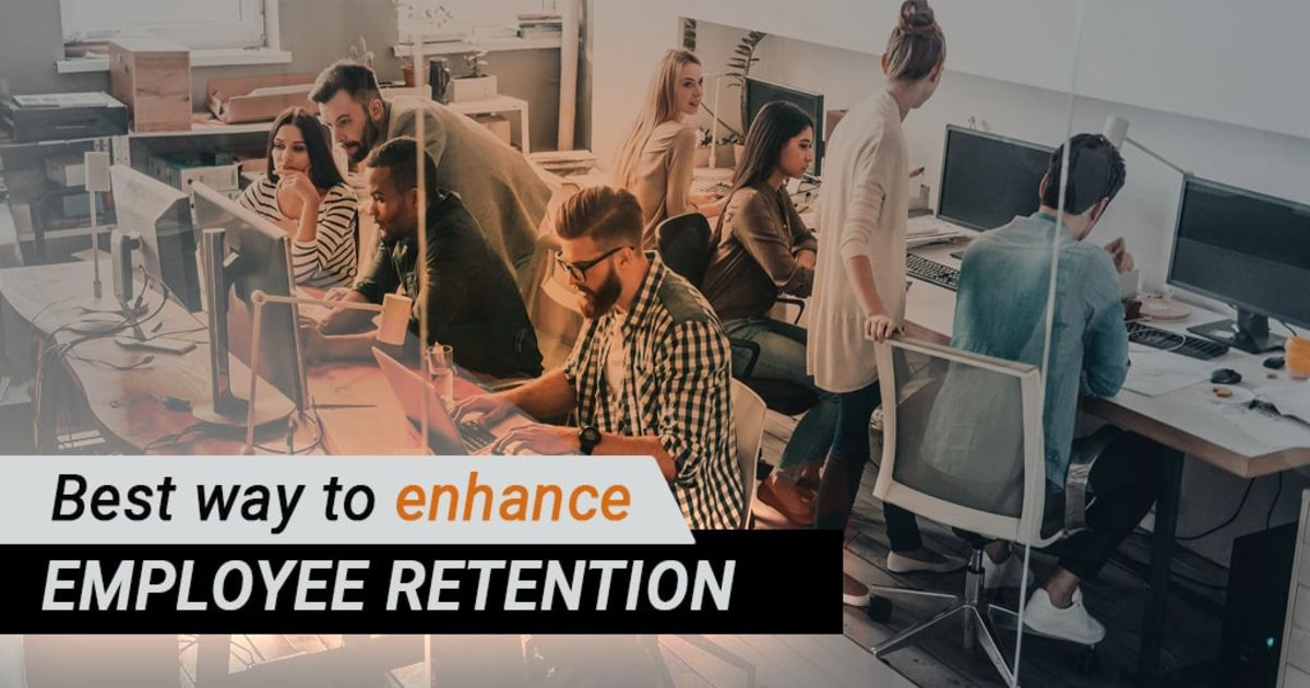 Best Ways to Enhance Employee Retention
