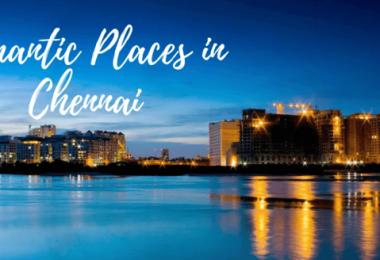 Romantic Places In Chennai
