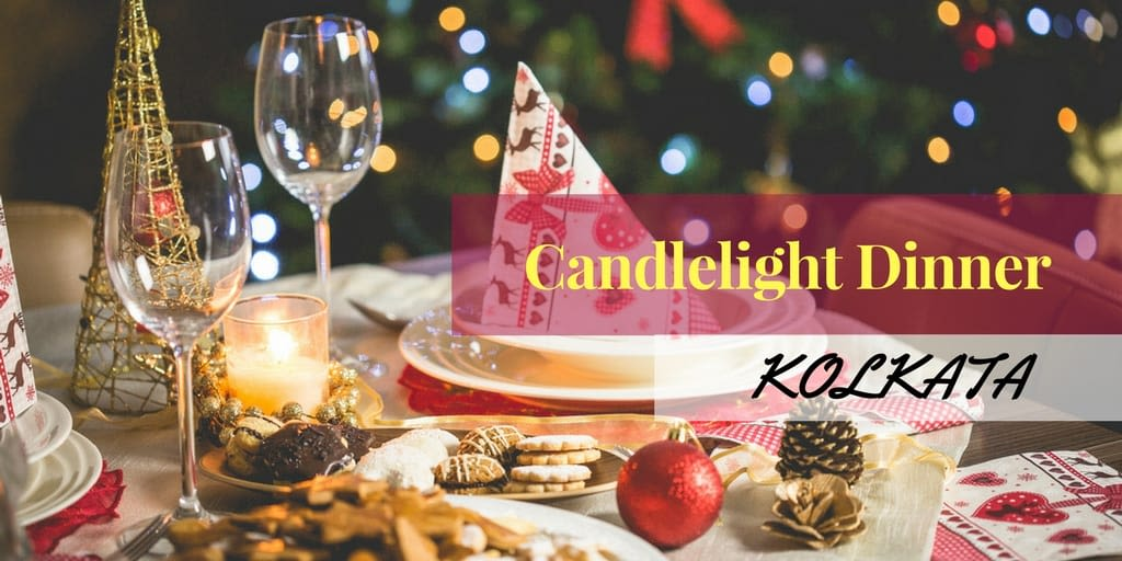 popular restaurants for candle light dinner in kolkata