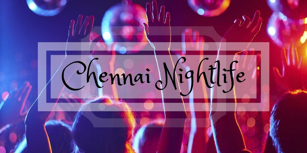 Best Chennai Nightlife Experiences