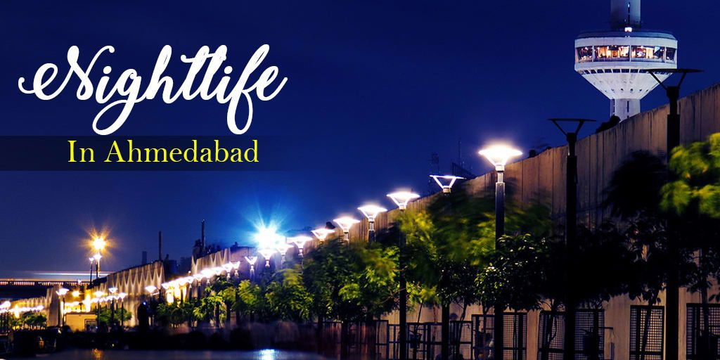 best places to experience ahmedabad nightlife