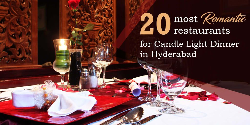 20 Most Romantic Restaurants For Candle Light Dinner In Hyderabad!