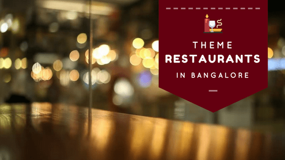 Best Theme Restaurants in Bangalore