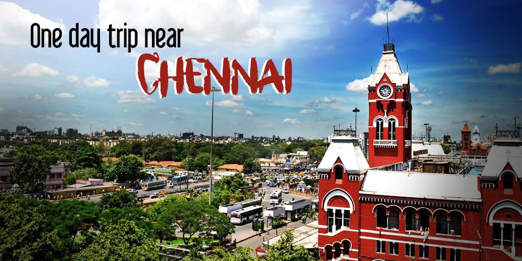 Great Ideas for a Wonderful One Day Trip Near Chennai
