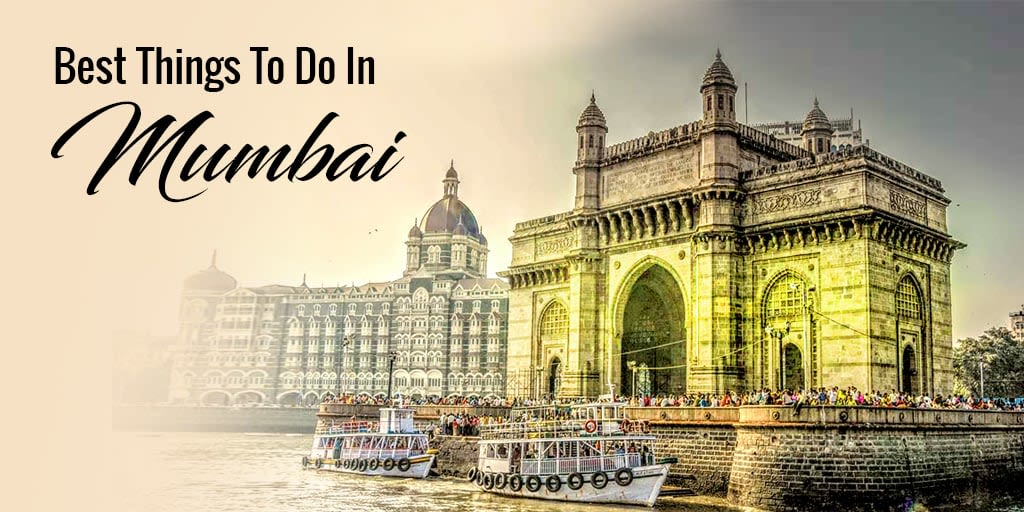 Awesome Places for Best Things To Do In Mumbai