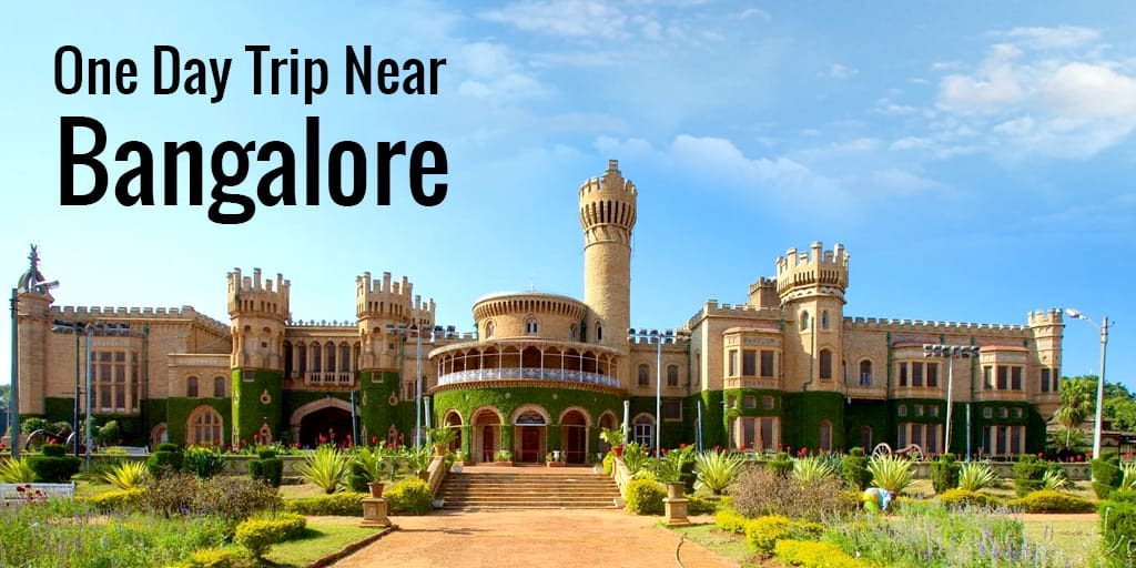 Best Places for One Day Trip Near Bangalore