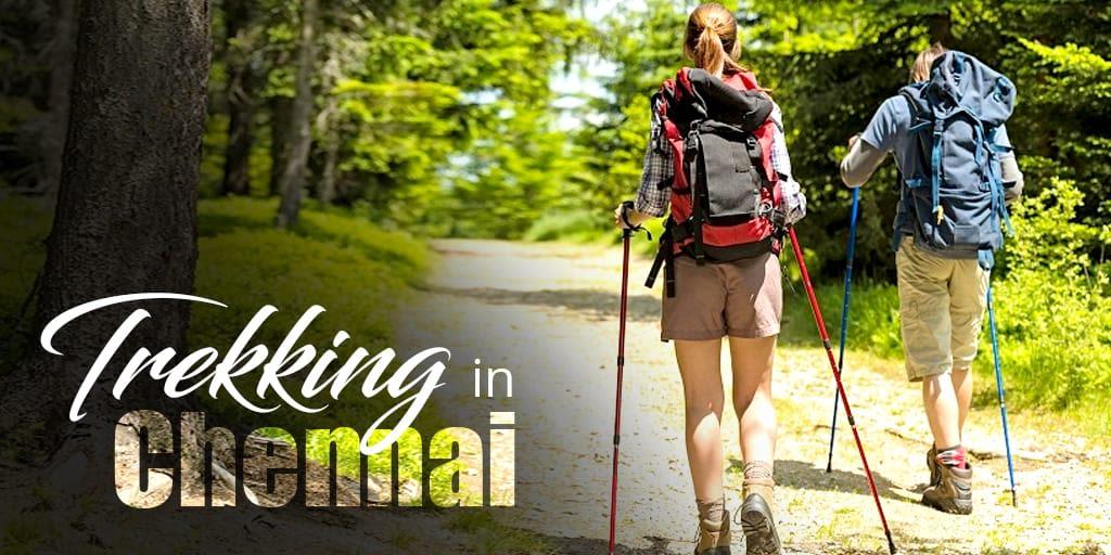 Best Adventurous Spots for Trekking In Chennai