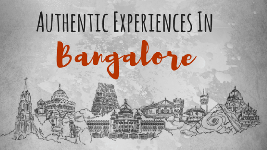 Things to do in Bangalore - Authentic Experiences in Bangalore