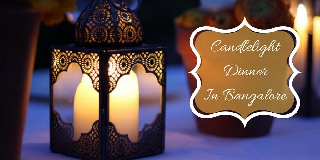Things to do in Bangalore - Candle Light Dinner in Bangalore