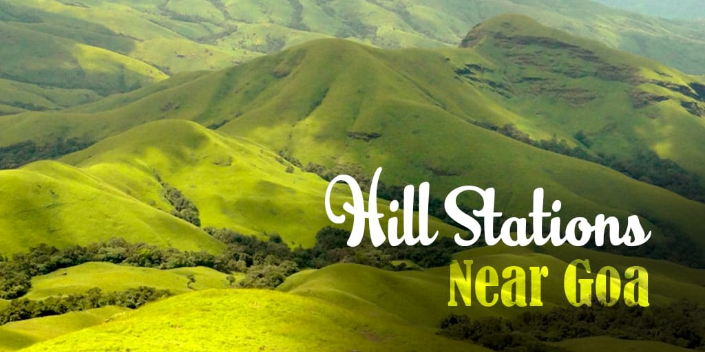 Most Popular Hill Stations Near Goa