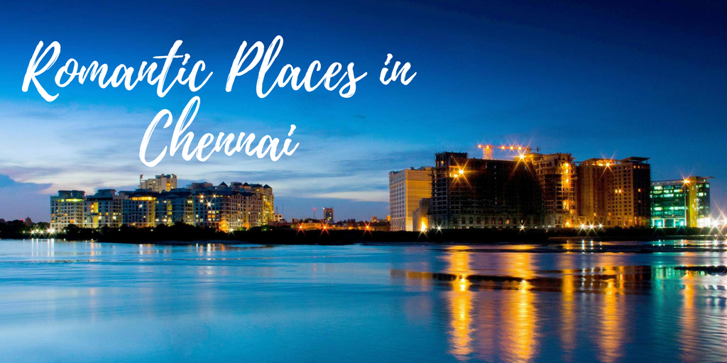 romantic dating places in chennai