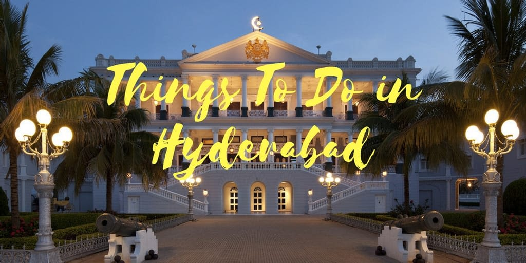 Best things to do in Hyderabad
