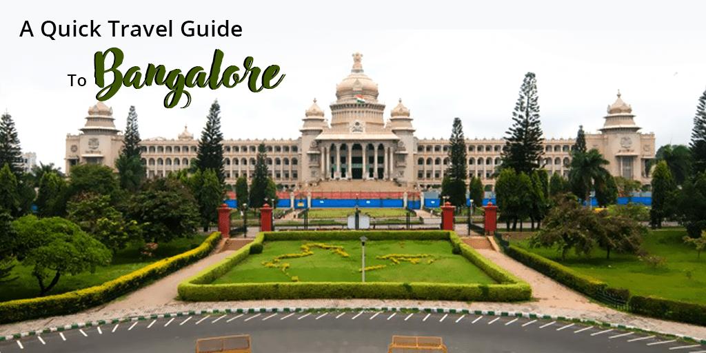 A Quick Travel Guide to Bangalore