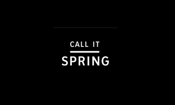 CALL IT SPRING