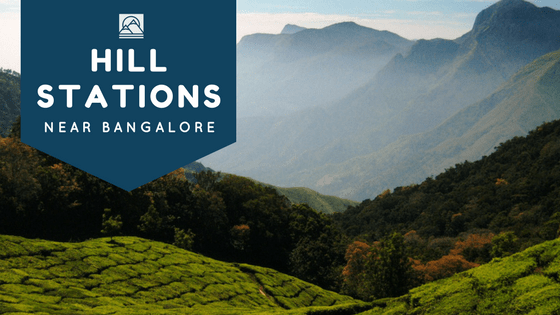 Things to Do in Bangalore - hill stations near Bangalore