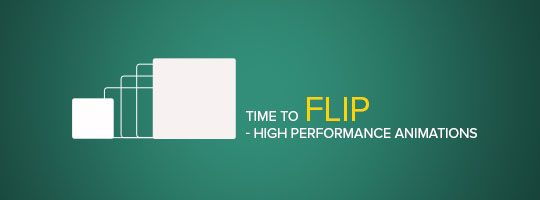 Time to FLIP - High Performance Animations