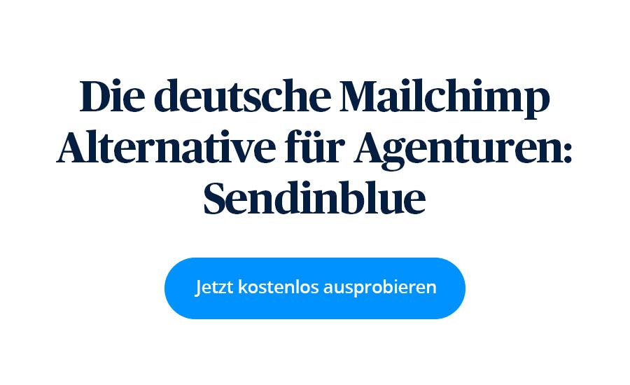 Die deutsche Mailchimp-Alternative für Agenturen: Sendinblue