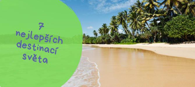 7 nejlepších destinací pro dovolenou