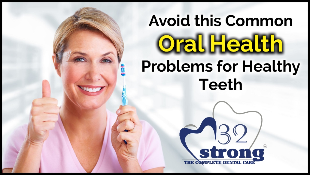 Avoid this Common Oral Health Problems for Healthy Teeth