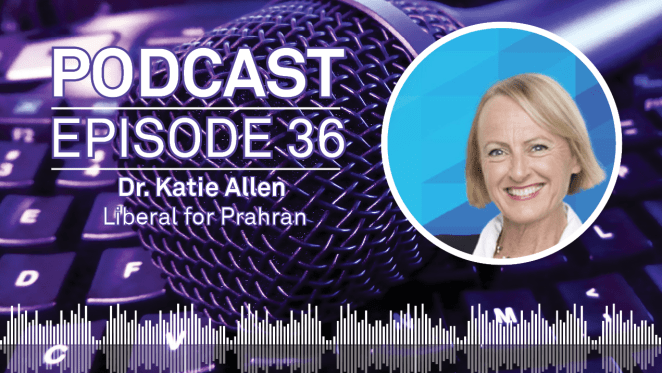 Weekly Podcast - Episode 36: Liberal for Prahran Dr. Katie Allen