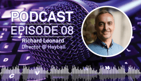 Weekly Podcast: Episode 8 - Special guest Richard Leonard from Hayball