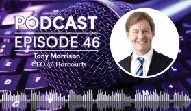 Podcast - Episode 46: Harcourts CEO Tony Morrison