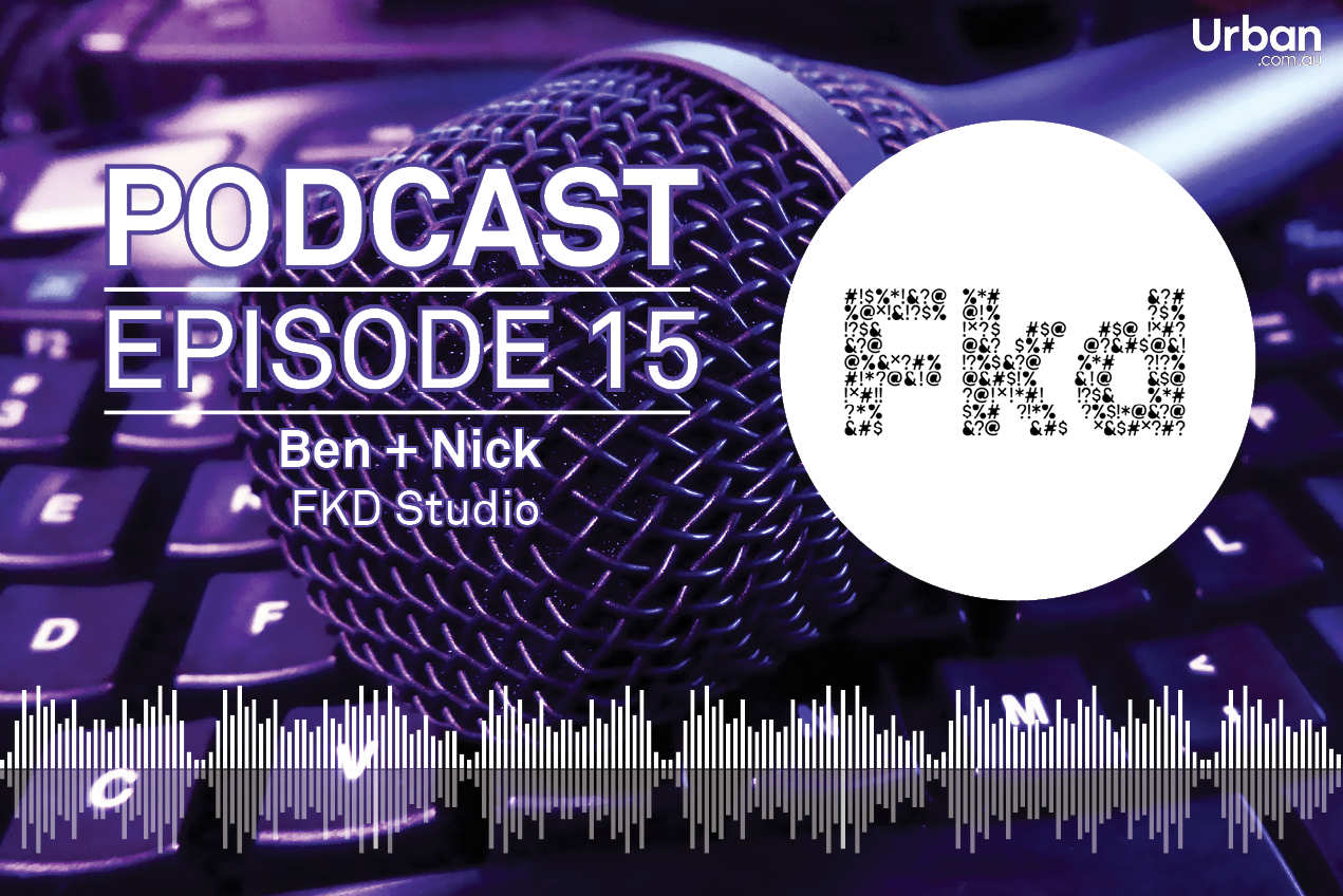 Weekly Podcast: Episode 15 - A bit of banter with Nick King and Ben Rappell from FKD Studio