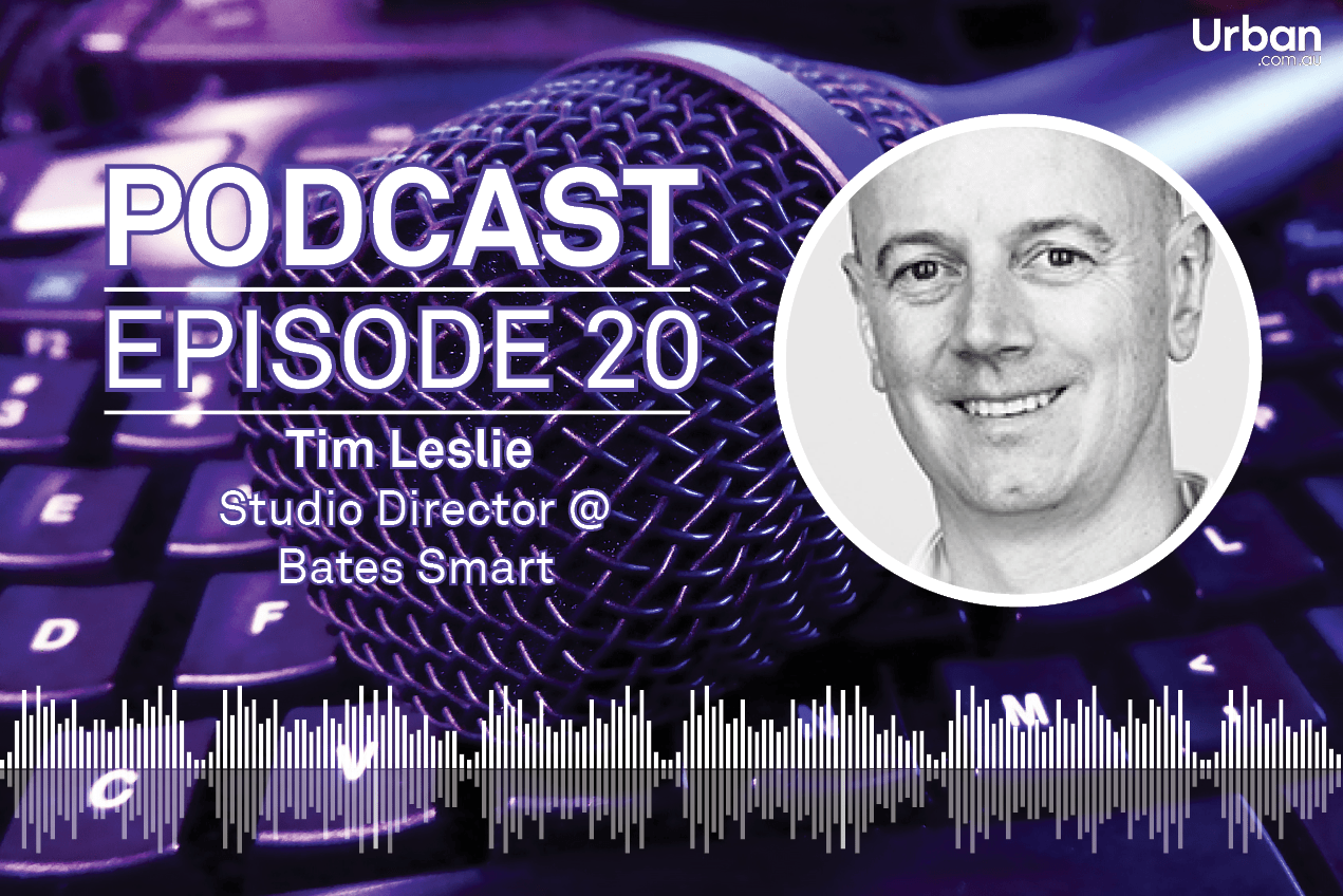 Weekly Podcast: Episode 20 - Bates Smart Studio Director Tim Leslie discusses Open House 2018