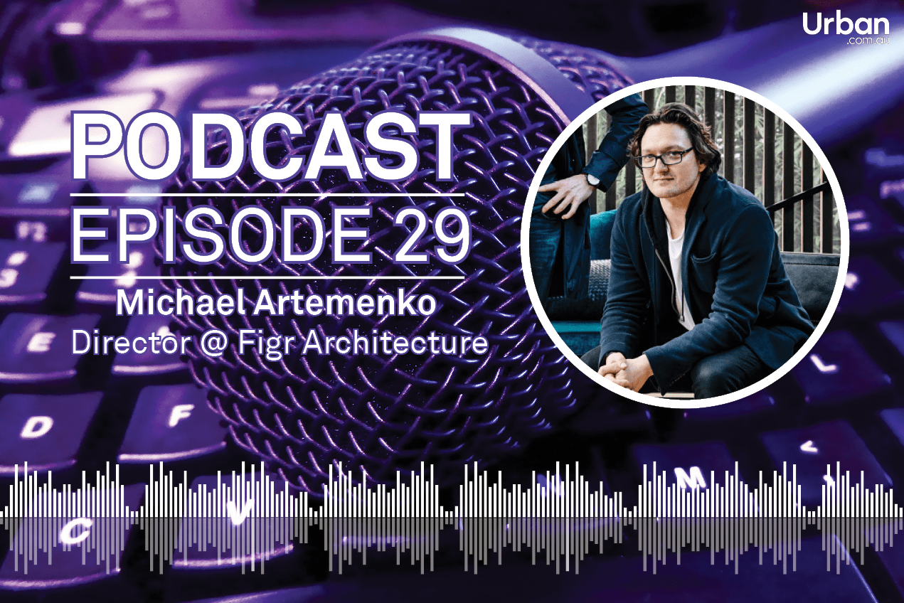 Weekly Podcast: Episode 29 - Figr Architecture's Michael Artemenko