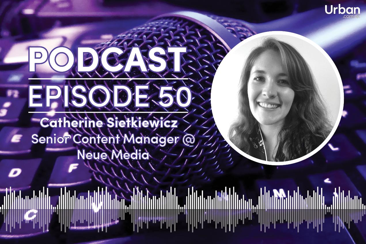 Podcast - Episode 50: Neue Media's Catherine Sietkiewicz