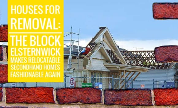 Houses for removal: The Block Elsternwick makes relocatable secondhand homes fashionable again