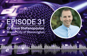 Weekly Podcast: Episode 31 - City of Stonnington Mayor Cr Steve Stefanopoulos