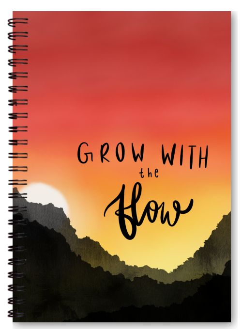 Grow with the flow.