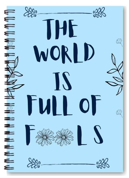 The World is Full of Fools