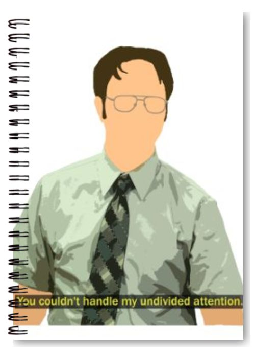 Dwight Schrute undivided attention