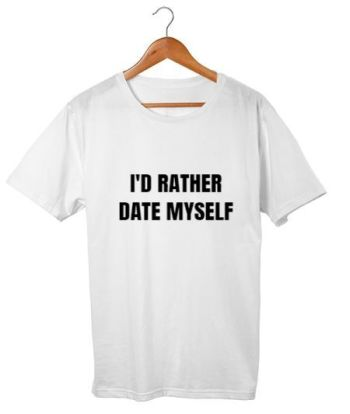 I'd Rather Date Myself