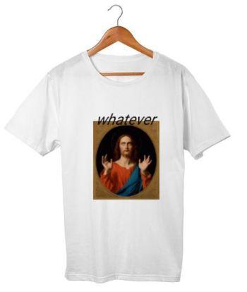 Pissed 'WHATEVER' Jesus