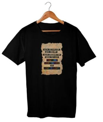 You Are Who You Are and Love is Love T-shirt