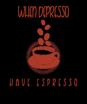 When Depresso Have Espresso