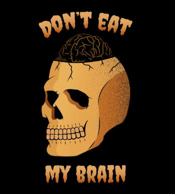 Don't eat my brain