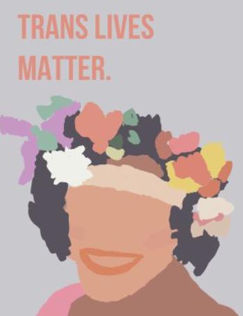 Trans Lives Matter. - Marsha P Johnson