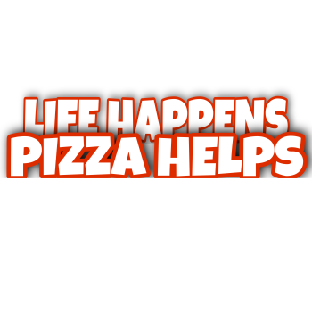 Life happens pizza helps