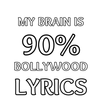 Bollywood - My brain is 90% Bollywood Lyrics.